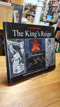 Rose, Anheuser-Busch – The King's Reign – The History of the Brewery in St. Loui