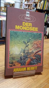 Merritt, Der Mondsee – Ein klassischer Fantasy-Roman,