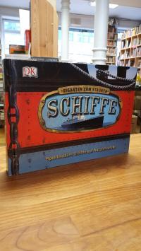 ohne Autor, Schiffe – Spektakuläre Schiffe auf Ausziehtafeln,