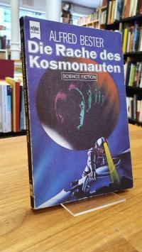 Bester, Die Rache des Kosmonauten – Science-Fiction-Roman,