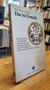 Leuenberger, Das ist Esoterik – Eine Einführung in esoterisches Denken und in di