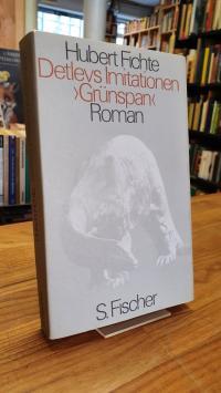 Fichte, Detlevs Imitationen 'Gruenspan' – Roman,