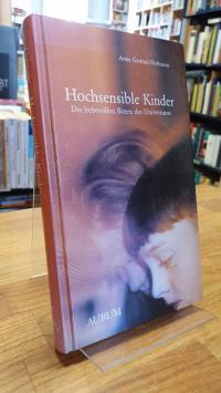 Hofmann, Hochsensible Kinder – Die liebevollen Boten des Universums,