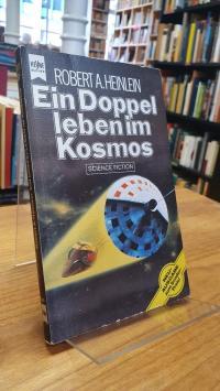 Heinlein, Ein Doppelleben im Kosmos,