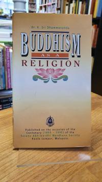 K Sri Dhammananda, Buddhism as a religion,