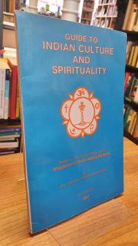 Guide ti Indian Culture and Spirituality, based on The Devine Teachings of Bhaga
