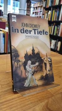 Crowley, In der Tiefe – Science-Fiction-Roman,