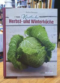 Baumann, Köstliche Herbst- und Winterküche,