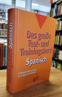 Spanisch / Ramírez-Ibáñez, Das große Test- und Trainingsbuch Spanisch – Erfolgre