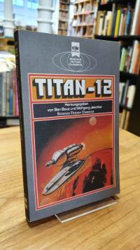 Bova, Titan 12 – Klassische Science Fiction Erzählungen,