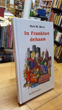 Wolff, In Frankfort dehaam un aach in Hesse unnerweechs,