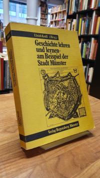 Geschichte lehren und lernen, am Beispiel der Stadt Münster,
