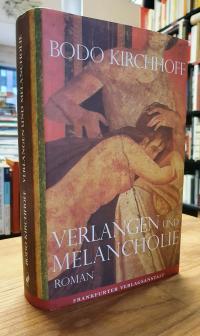 Kirchhoff, Verlangen und Melancholie, Roman,