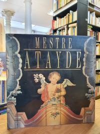 de Menezes, Mestre Atayde – Ogenio Da Pintura Mineira the Genius of Painting in