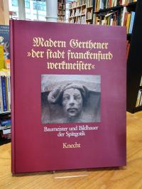 """Haberland, Madern Gerthener """"der Stadt Franckenfurd Werkmeister"""" – Baumeister un"""