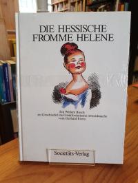 Busch, Die hessische Fromme Helene – Em Willem Busch sei Geschischd,