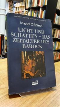 Clévenot, Licht und Schatten – das Zeitalter des Barock – Geschichte des Christe