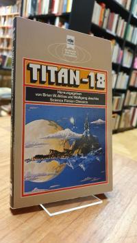 Aldiss, Titan 18 – Klassische Science Fiction-Erzählungen,