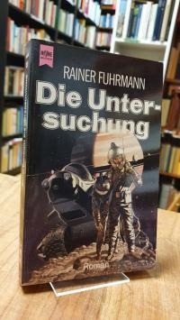 Fuhrmann, Die Untersuchung – Roman ; Science Fiction,