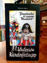 Wuleewu Kardoffelsupp – Französische Ausdrücke und Redewendungen in der rheinhes
