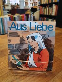 Giebeler, Aus Liebe – Markus 14,3-7.9,