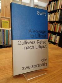 Swift, A Voyage to Lilliput = Gullivers Reisen nach Lilliput,