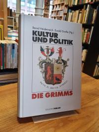 Brüder Grimm (Jacob und Wilhelm) / Heidenreich, Die Grimms – Kultur und Politik,
