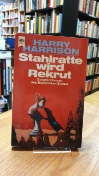 Harrison, Stahlratte wird Rekrut – 2. Roman des Stahlratten-Zyklus,