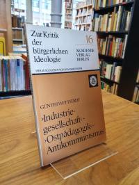 Wettstädt, ''Industriegesellschaft'' – ''Ostpädagogik'' – Antikommunismus,