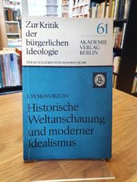 Skworzow, Historische Weltanschauung und moderner Idealismus,