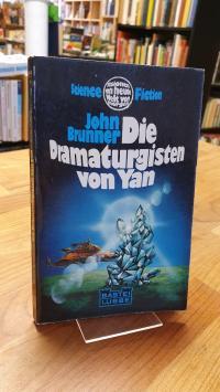 Brunner, Die Dramaturgisten von Yan – Science-Fiction-Roman,