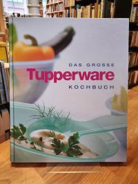 Das große Tupperware-Kochbuch,