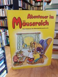 Abenteuer im Mäusereich – Neue Erlebnisse der Mäusefamilie Knabberzahn,