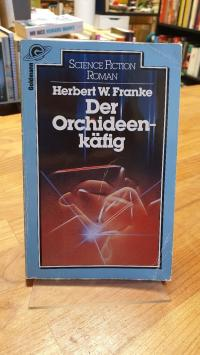 Franke, Der Orchideenkäfig – Science-Fiction-Roman,