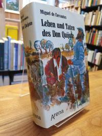 Cervantes Saavedra, Leben und Taten des Don Quijote – Die seltsamen Abenteuer de