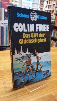 Free, Das Gift der Glückseligkeit – Science-Fiction-Roman,