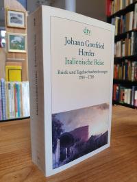 Herder, Italienische Reise – Briefe und Tagebuchaufzeichnungen 1788-1789,