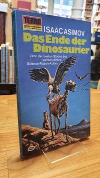 Asimov, Das Ende der Dinosaurier – [Zehn der besten Stories des weltberühmten Sc