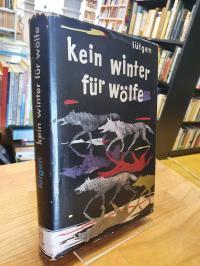 Lütgen, Kein Winter für Wölfe – Die Geschichte eines unruhigen Lebens zwischen G