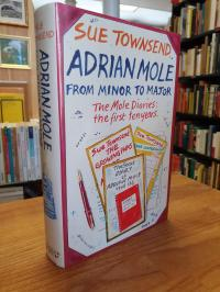 Townsend, Adrian Mole from Minor to Major – The Mole Diaries – The First Ten Yea