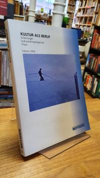 Kultur als Beruf – Erfahrungen kulturanthropologischer Praxis – Edition 2004,
