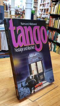Allebrand, Tango – Nostalgie und Abschied – Psychologie des Tango Argentino,