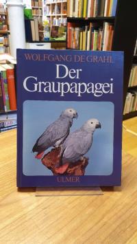 Grahl, Der Graupapagei,