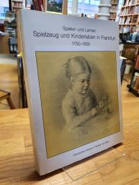 Junker, – Spielen und Lernen – Spielzeug und Kinderleben in Frankfurt – 1750-193