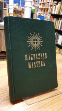 Hanish, [Mazdanan Manthra] – Avesta im Lied und Gebet