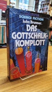 Brunner, Das Gottschalk-Komplott – Herausgegeben und mit einem Nachwort von Hans