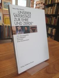 """Schembs, """"… unserer Vaterstadt zur Ehre und Zierde"""" – 120 Jahre bürgerliche Sa"""