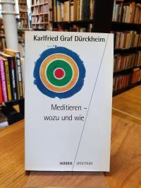 Dürckheim, Meditieren, wozu und wie – Die Wende zum Initiatischen,