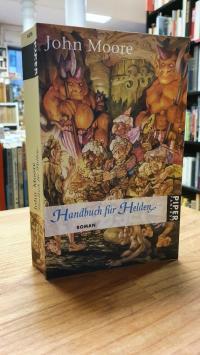 Moore, Handbuch für Helden – Roman,