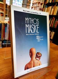 Mythos Maske – Ideen, Menschen, Weltbilder,